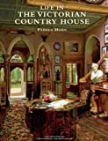 Life in the Victorian Country House, Pamela Horn, 0747807507