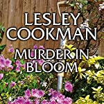 Murder in Bloom: Libby Sarjeant Mystery Series   Lesley Cookman