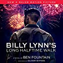 Billy Lynn's Long Halftime Walk: A Novel Audiobook by Ben Fountain Narrated by Oliver Wyman