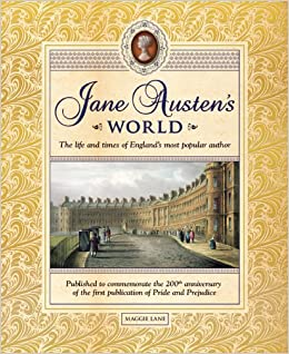 Jane Austen S World The Life And Times Of England S Most Popular