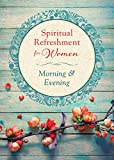 Spiritual Refreshment for Women: Morning & Evening