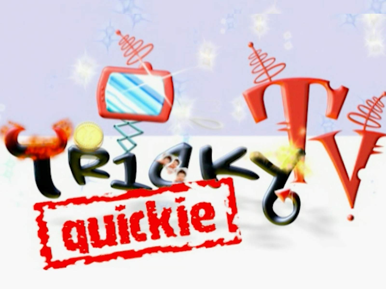 Tricky TV Quickie