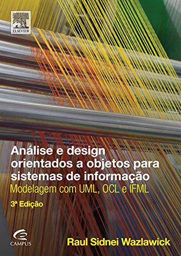 Análise e Design Orientados a Objetos para Sistemas de Informação: Modelagem com UML, OCL e IFML