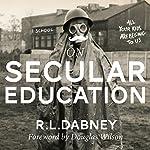 On Secular Education | R. L. Dabney