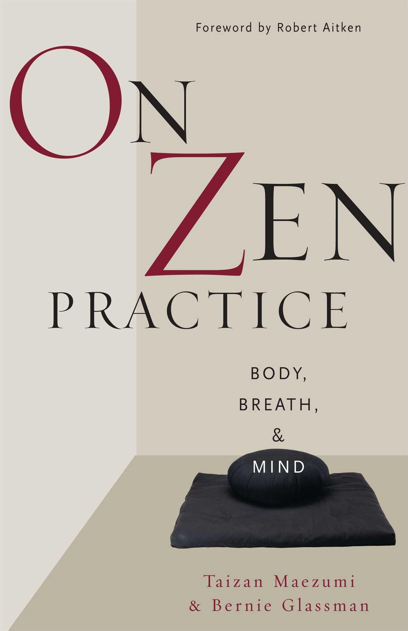 On Zen Practice  Body Breath And Mind