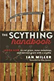 The Scything Handbook: Learn How to Cut Grass, Mow Meadows and Harvest Grain with a Scythe
