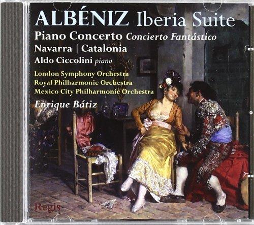 Albéniz: Iberia Suite; Piano Concerto; Concierto Fantástico; Navarra; Catalonia (Albeniz Piano Pieces)