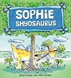 Sophie Shyosaurus (Dinosaurs Have Feelings) by Brian Moses (1-Feb-2014) Paperback