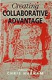 Creating Collaborative Advantage 9780803974982
