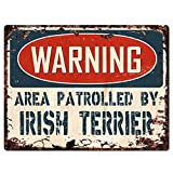 """WARNING AREA PATROLLED BY IRISH TERRIER Chic Sign Vintage Retro Rustic 9""""x 12"""" Metal Plate Store Home Room Wall Decor Gift"""
