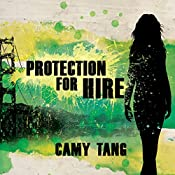 Protection for Hire: A Novel | Camy Tang