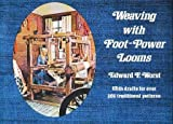 Weaving with Foot-Power Looms, Edward F. Worst, 0486230643