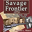 Savage Frontier, 1835-1837: Rangers, Riflemen, and Indian Wars in Texas Audiobook by Stephen L. Moore Narrated by Jim D Johnston