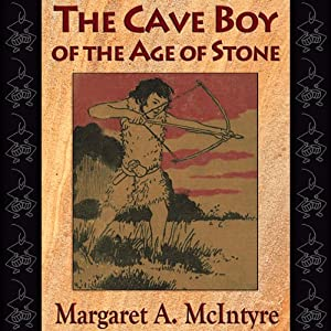 The Cave Boy of the Age of Stone Audiobook