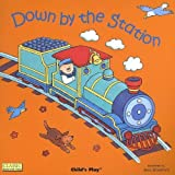 { [ DOWN BY THE STATION [WITH CD] (CLASSIC BOOKS WITH HOLES) ] } Twinn, A ( AUTHOR ) Mar-01-2007 Paperback