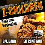 Z Children: Awakening, Book 1   Eli Constant,B.V. Barr