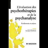 L'évaluation des psychothérapies et de la psychanalyse: Fondements et enjeux