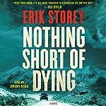 Nothing Short of Dying: A Clyde Barr Novel, Book 1 | Erik Storey