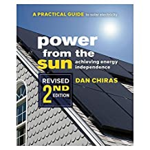 Power from the Sun: A Practical Guide to Solar Electricity–Revised 2nd Edition