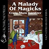 A Malady of Magicks : The Ebenezum Trilogy, Book 1 | Craig Shaw Gardner