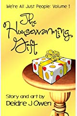 The Housewarming Gift (We're All Just People) Paperback