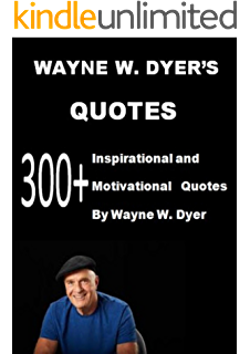 Amazoncom Wayne W Dyer 101 Best Quotes And Greatest Life Lessons