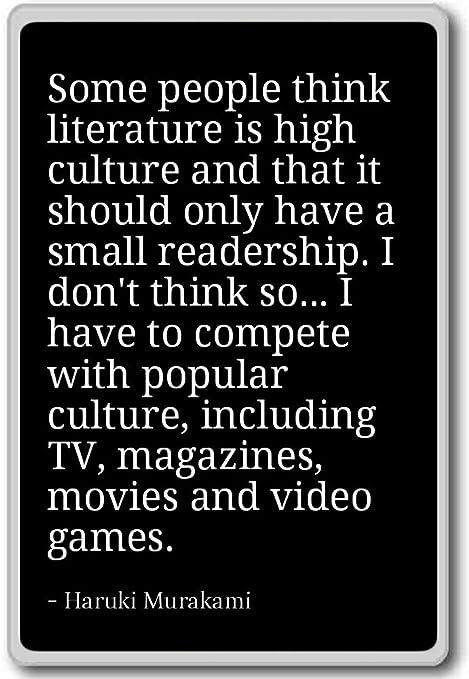 Algunas personas creen que la literatura es alta Cultur ...