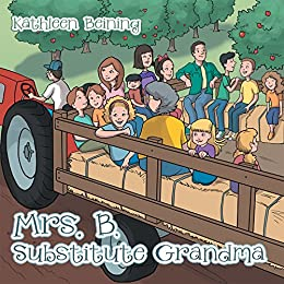 Mrs. B, Substitute Grandma by [Beining, Kathleen]