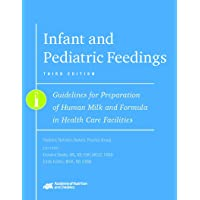Infant and Pediatric Feedings: Guidelines for Preparation of Human Milk and Formula...