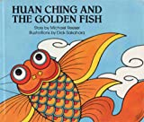 Huan Ching and the Golden Fish, Michael Reeser, 0811452131
