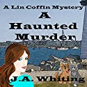 A Haunted Murder: A Lin Coffin Mystery, Book 1 Hörbuch von J A Whiting Gesprochen von: Suzie Althens