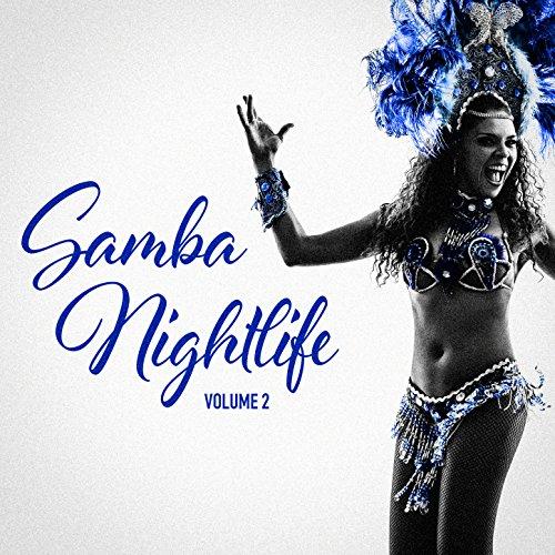 Samba Nightlife Vol. 2 (Brazilian Samba for Your Warm Summer Party Nights)]()
