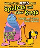 Creepy, Crawly Jokes about Spiders and Other Bugs, Melissa Stewart, 1464401675