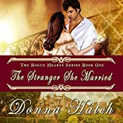 The Stranger She Married: Regency Historical Romance: Rogue Hearts Series, Book 1 | Donna Hatch