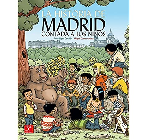 La Historia de Madrid contada a los niños: Amazon.es: López Carcelén, Pedro: Libros
