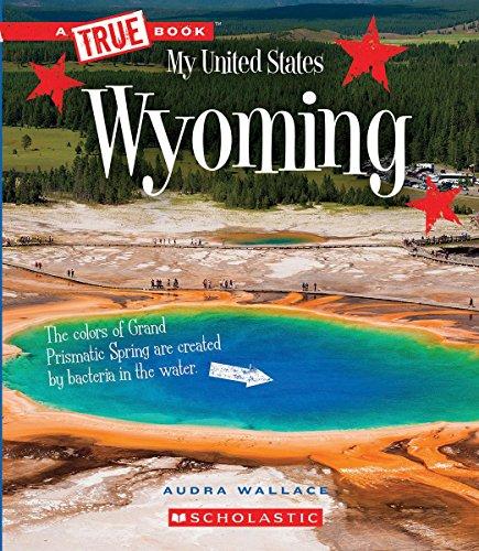 Wyoming (True Book My United States)