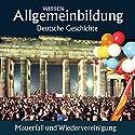 Mauerfall und Wiedervereinigung (Reihe Allgemeinbildung) Hörbuch von Christoph Kleßmann, Jens Gieseke Gesprochen von: Marina Köhler, Michael Schwarzmaier