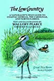 img - for The Low Country: A Naturalist's Field Guide to Coastal Georgia, the Carolinas, and North Florida book / textbook / text book