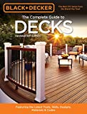 Patio Designs Black & Decker The Complete Guide to Decks 6th edition: Featuring the latest tools, skills, designs, materials & codes (Black & Decker Complete Guide)