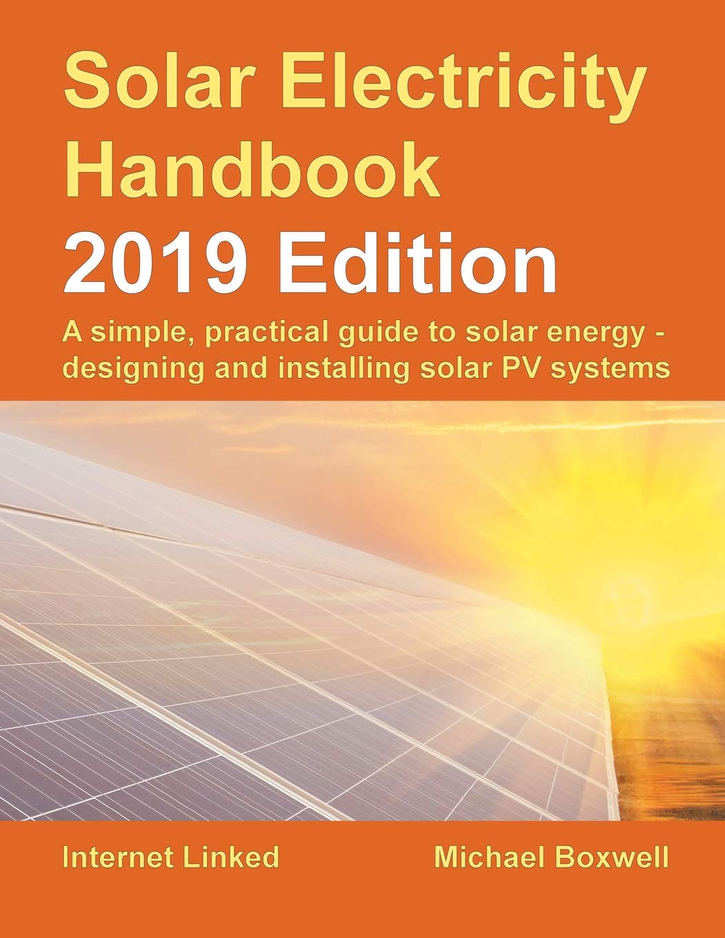 Solar Electricity Handbook – 2019 Edition: A simple, practical guide to solar energy – designing and installing solar photovoltaic systems. por Michael Boxwell