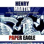 Paper Eagle | Henry Martin