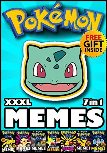 Pokemon: Hilarious Pokemon Memes and Jokes 2017 - 7 books in 1 + FREE Gift Inside (Book 78) (Funny Memes 2017 - Pokemon Go Memes - Pokemon Jokes - Ultimate Memes - Pikachu Books - Memes Free Bonus)