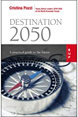Destination 2050: A Practical Guide to the Future Paperback