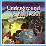Underground Railroad: Escape to Freedom | Janus Adams