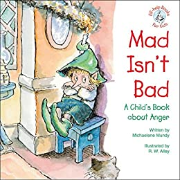Mad isnt bad a childs book about anger elf help books for kids mad isnt bad a childs book about anger elf help books fandeluxe Image collections