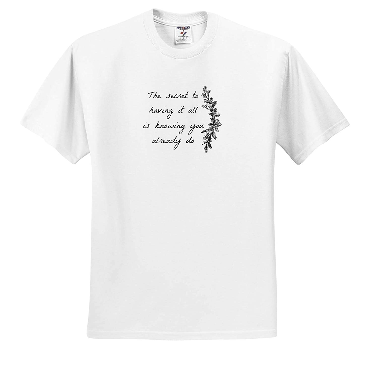 3dRose 3D Rose Nicole R Image of The Secret to Having It All is Knowing You Already Do T-Shirts Quote