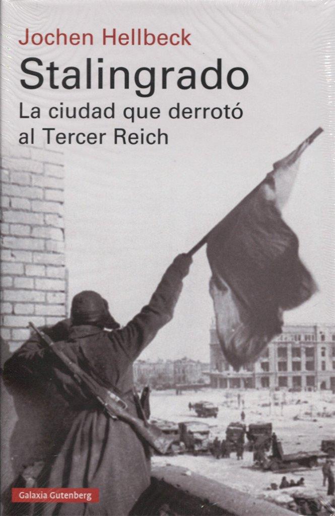 Stalingrado: La ciudad que derrotó al Tercer Reich Historia ...