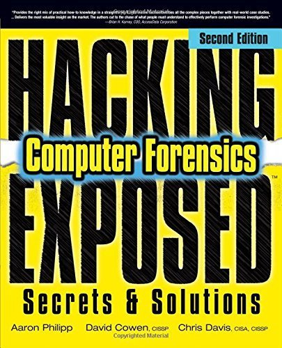Hacking Exposed Computer Forensics, Second Edition: Computer Forensics Secrets & Solutions by Aaron Philipp (2009-10-01)