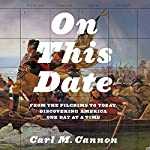 On This Date: From the Pilgrims to Today, Discovering America One Day at a Time | Carl M. Cannon