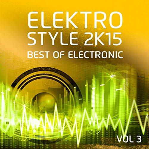 Elektro Style 2K15 - Best Of Electronic & Deep House